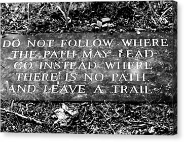 Do Not Follow Where The Path May Lead Canvas Print by Susie Weaver
