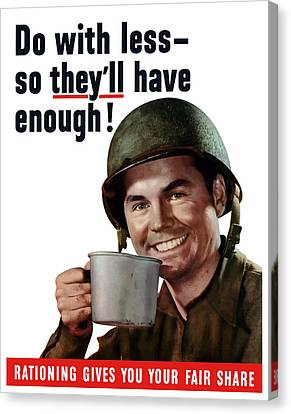 Ww1 Canvas Print - Do With Less So They'll Have Enough by War Is Hell Store