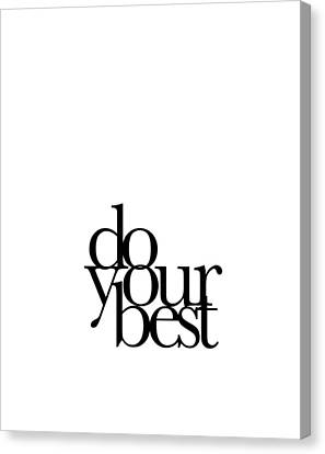 Do Your Best Canvas Print by Cortney Herron