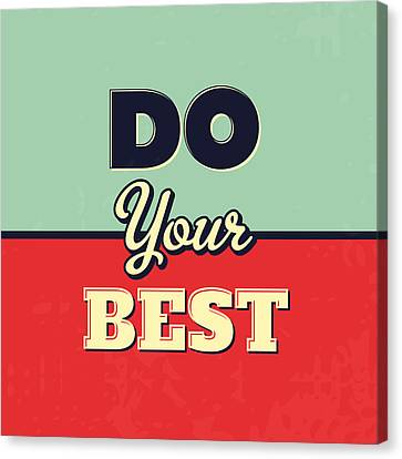 Do Your Best Canvas Print by Naxart Studio