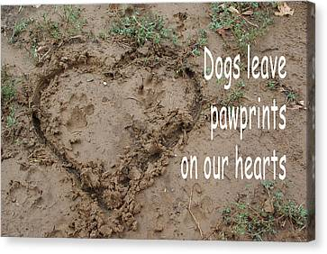 Dogs Leave Pawprints Canvas Print