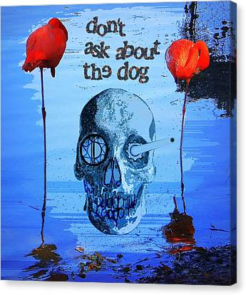 Canvas Print featuring the painting Dont Ask About The Dog by David Mckinney