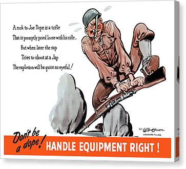 Don't Be A Dope - Handle Equipment Right Canvas Print