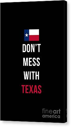 Don't Mess With Texas Tee Black Canvas Print by Edward Fielding