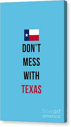 Don't Mess With Texas Tee Blue Canvas Print by Edward Fielding