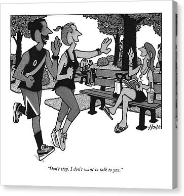 Jogging Canvas Print - Dont Stop I Dont Want To Talk To You by William Haefeli