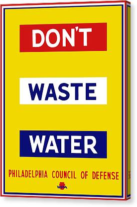 Don't Waste Water - Wpa Canvas Print by War Is Hell Store