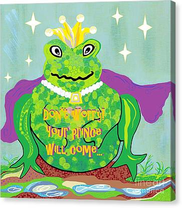Don't Worry Your Prince Will Come Canvas Print
