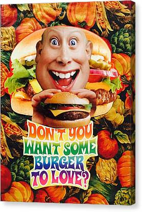 Don't You Want Some Burger Canvas Print by Douglas Fromm