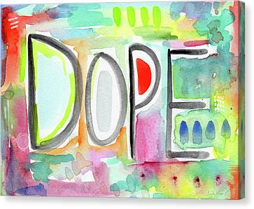 Dope- Art By Linda Woods Canvas Print by Linda Woods