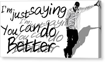 Drake - Do Better By Gbs Canvas Print by Anibal Diaz