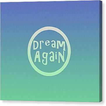 Dream Again Canvas Print
