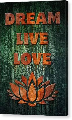 Dream Live Love Canvas Print by WB Johnston