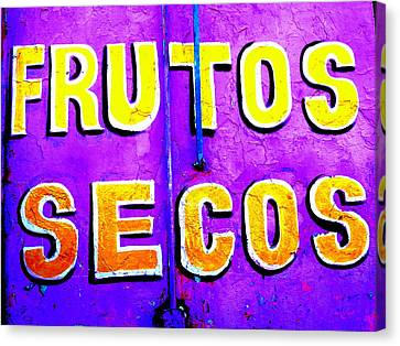 Dried Fruits ...santiago Style Canvas Print by Funkpix Photo Hunter