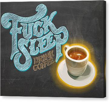 Drink More Coffee Canvas Print by Little Bunny Sunshine