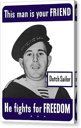 Dutch Sailor This Man Is Your Friend Canvas Print by War Is Hell Store