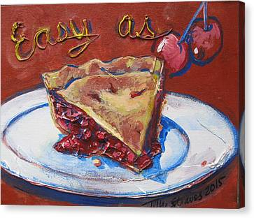 Easy As Pie Canvas Print by Tilly Strauss