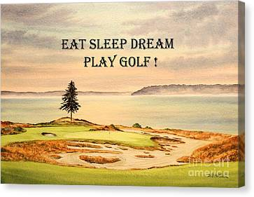 Canvas Print featuring the painting Eat Sleep Dream Play Golf - Chambers Bay by Bill Holkham