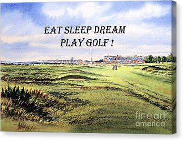 Canvas Print featuring the painting Eat Sleep Dream Play Golf - Royal Troon Golf Course by Bill Holkham