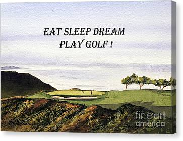 Canvas Print featuring the painting Eat Sleep Dream Play Golf - Torrey Pines South Golf Course by Bill Holkham