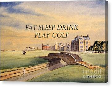Canvas Print featuring the painting Eat Sleep Drink Play Golf - St Andrews Scotland by Bill Holkham