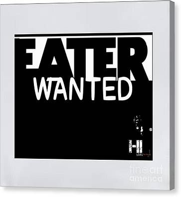 Eater Wanted Canvas Print by HI Level