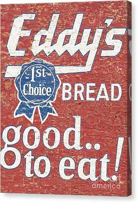 Eddy's Bread Canvas Print