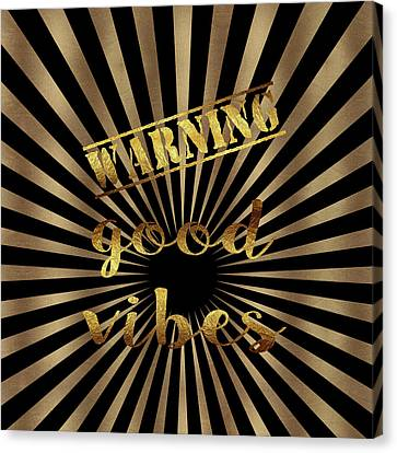 Canvas Print featuring the painting Elegant Gold Warning Good Vibes Typography by Georgeta Blanaru