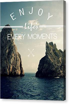 Enjoy Life Every Momens Canvas Print by Mark Ashkenazi