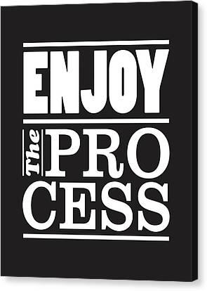 Enjoy The Process Canvas Print