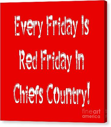 Every Friday Is Red Friday In Chiefs Country 2 Canvas Print by Andee Design