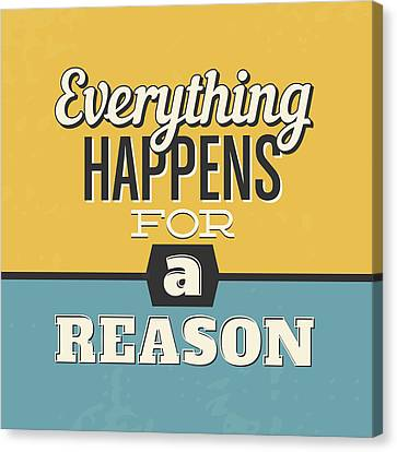 Inspirational Canvas Print - Everything Happens For A Reason by Naxart Studio