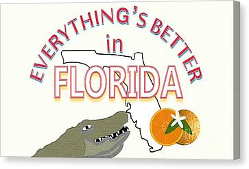 Everything's Better In Florida Canvas Print by Pharris Art