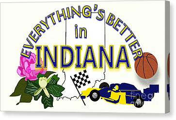 Everything's Better In Indiana Canvas Print by Pharris Art