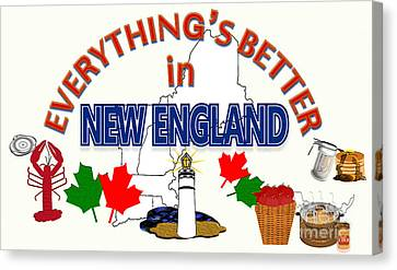 Everything's Better In New England Canvas Print by Pharris Art