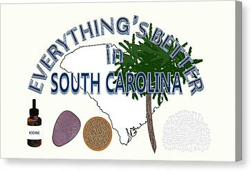Everything's Better In South Carolina Canvas Print by Pharris Art