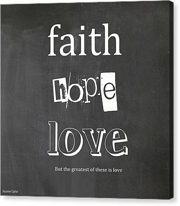 Faith, Hope And Love Canvas Print by Suzanne Carter