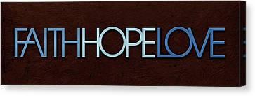 Faith-hope-love 1 Canvas Print by Shevon Johnson