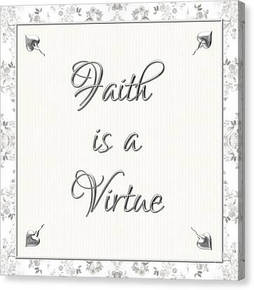 Ethical Values Canvas Print - Faith Is A Virtue by Rose Santuci-Sofranko