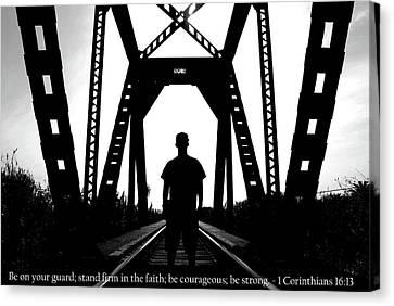 Canvas Print featuring the photograph Faithful Man Of God With 1 Corinthians 16-13 Scripture by Matt Harang