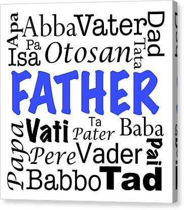Father Written In Different Languages  Canvas Print