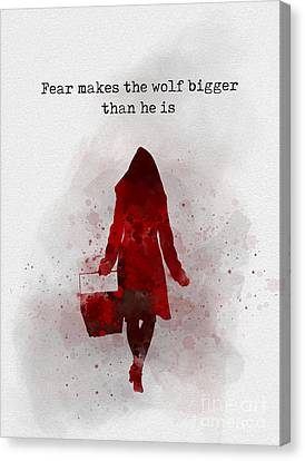 Fear Makes The Wolf Bigger Than He Is Canvas Print by Rebecca Jenkins