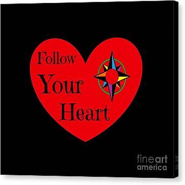 Follow Your Heart 2016 Canvas Print