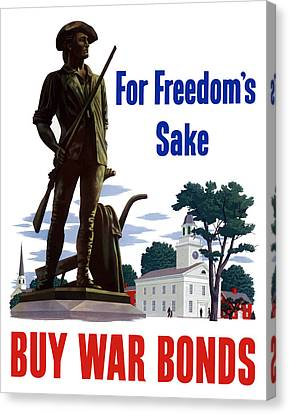 For Freedom's Sake Buy War Bonds Canvas Print by War Is Hell Store
