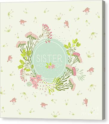 For Sister - Pretty Flowers And Birds - Natalie Kinnear Designs Canvas Print