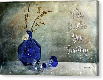 For You Darling Canvas Print by Randi Grace Nilsberg