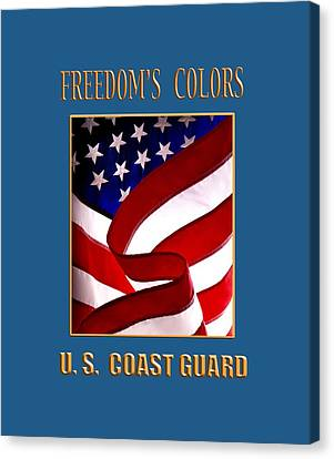 Freedom's Colors Uscg Canvas Print