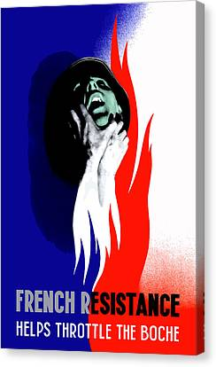 French Resistance Helps Throttle The Boche Canvas Print