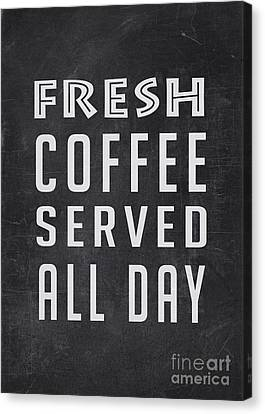 Fresh Coffee Served All Day Canvas Print