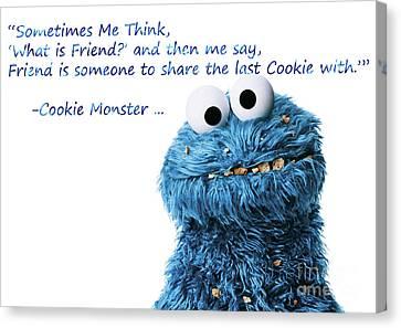 Friendship Is.. - Cookie Monster Cute Friendship Quotes.. 4 Canvas Print by Prar Kulasekara